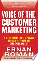 Voice of the Customer Marketing  A Revolutionary 5 Step Process to Create Customers Who Care  Spend  and Stay