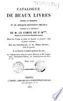 Catalogue de beaux livres anciens et modernes et de quelques manuscrits précieux provenant de la bibliothèque de M. le comte de St-M***, membre de la Société des bibliophiles français
