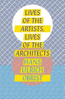 Lives Of The Artists Lives Of The Architects
