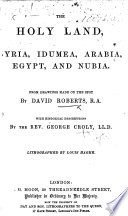 The Holy Land, Syria, Idumea, Arabia, Egypt, and Nubia. From Drawings Made on the Spot by D. Roberts, Etc. [A Sale Catalogue of the Remaining Impressions of this Work.]