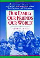 Our Family  Our Friends  Our World