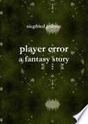 player error   a fantasy story