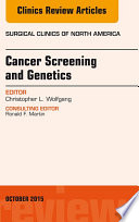Cancer Screening and Genetics, An Issue of Surgical Clinics,