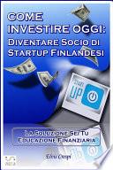 Come Investire Oggi  Diventare socio di Startup Finlandesi
