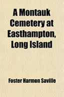 Ebook A Montauk Cemetery at Easthampton, Long Island Epub Foster Harmon Saville Apps Read Mobile