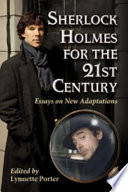 Sherlock Holmes For The 21st Century : him as tech savvy, scientifically detached, even psychologically...