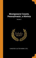 Montgomery County Pennsylvania A History