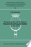 Planung, Organisation und Einrichtung von Intensivbehandlungseinheiten am Krankenhaus