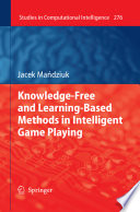 Knowledge Free and Learning Based Methods in Intelligent Game Playing