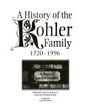 A history of the Kohler family  1720 1996