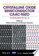 Physics and Technology of Crystalline Oxide Semiconductor CAAC IGZO