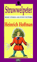 Struwwelpeter  Merry Tales and Funny Pictures