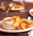 The Wine Lover s Dessert Cookbook