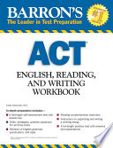 Barron s ACT English  Reading  and Writing Workbook