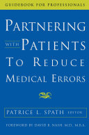 Partnering With Patients To Reduce Medical Errors : and their family members to take active responsibility...