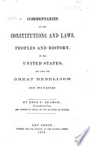 Commentaries on the Constitutions and Laws  Peoples and History  of the United States