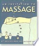 An Invitation to Massage And Technique For The Body From