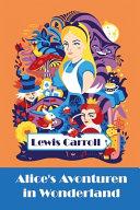 Alice S Avonturen In Wonderland