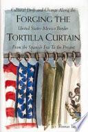 Forging The Tortilla Curtain