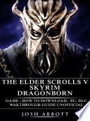 The Elder Scrolls V Skyrim Dragonborn Game  How to Download  PC  DLC  Wakthrough  Guide Unofficial