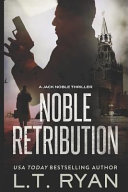 Noble Retribution (Jack Noble #6) Is What The World Believes Truth Is He S