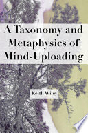 A Taxonomy and Metaphysics of Mind Uploading