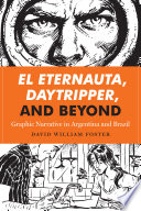 El Eternauta Daytripper And Beyond