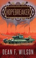 Hopebreaker  the Great Iron War  Book 1