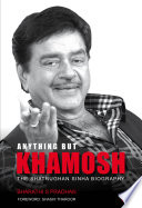 Anything But Khamosh  The Shatrughan Sinha Biography