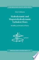 Hydrodynamic And Magnetohydrodynamic Turbulent Flows book
