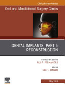 Dental Implants, Part I: Reconstruction, An Issue of Oral and Maxillofacial Surgery Clinics of North America, Ebook