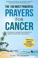 The 100 Most Powerful Prayers for Cancer