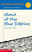 A Reading Guide to Island of the Blue Dolphins by Scott O Dell