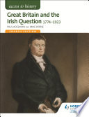 Access to History  Great Britain and the Irish Question 1774 1923 Fourth Edition