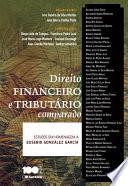 Direito financeiro e tributário comparado - Estudos em homenagem a Eusébio Gonzáles García