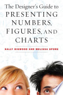 The Designer S Guide To Presenting Numbers Figures And Charts