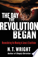 The Day The Revolution Began : to be the heir to c. s....