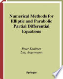 Numerical Methods For Elliptic And Parabolic Partial Differential Equations book