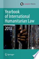 Yearbook of International Humanitarian Law 2013