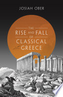 The Rise and Fall of Classical Greece