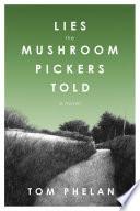 Lies the Mushroom Pickers Told Pdf/ePub eBook