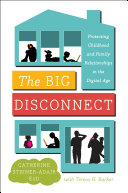 The Big Disconnect by Catherine Steiner-Adair/