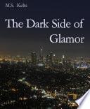 The Dark Side of Glamor