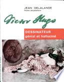 Victor Hugo Dessinateur Genial Et Hallucine