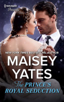 The Prince's Royal Seduction : maisey yates! a christmas vow of...