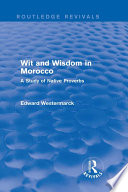 Wit and Wisdom in Morocco  Routledge Revivals
