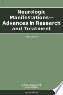 Neurologic Manifestations Advances In Research And Treatment 2013 Edition