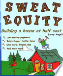 Sweat Equity  building a house at half cost