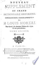 Nouveau supplement au grand dictionnaire historique genealogique, geographique, etc. de Louis Moreri