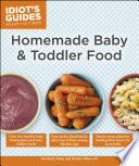 Idiot s Guides  Homemade Baby   Toddler Food